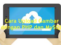 Cara Membuat Upload File Gambar dengan PHP dan MySQL