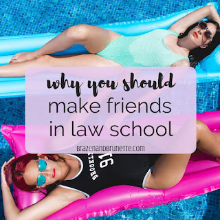 Why you should make friends in law school. The benefits of friends in law school. How to make friends in law school. Why it's important to make friends in law school. Making friends your 1L year. Socializing in law school. How to make law school fun. Should you be friends with your law school classmates? law school tips. law school advice. law school blog. law student blogger | brazenandbrunette.com