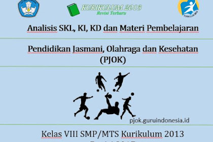 Analisis SKL, KI, KD (PJOK) Kelas VIII SMP/MTS Kurikulum 2013 Revisi 2017