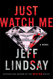 all about Just Watch Me by Jeff Lindsay