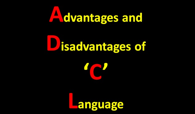 Advantages and Disadvantages of C Language - The Crazy Programmer