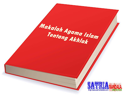 Makalah Agama Islam Tentang Akhlak