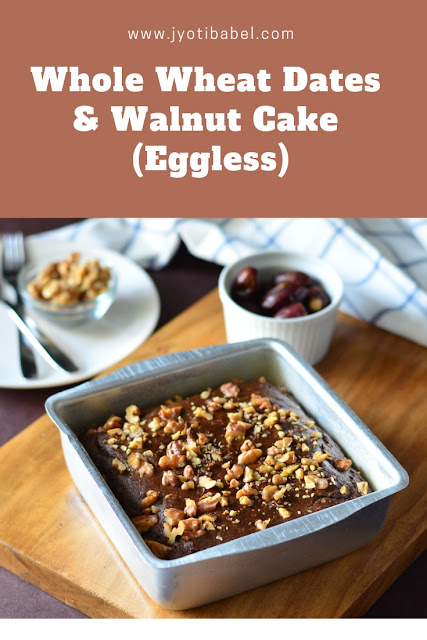 Whole Wheat Dates & Walnut Cake (Eggless) | How to Bake Dates Cake | Healthy Cake Recipes