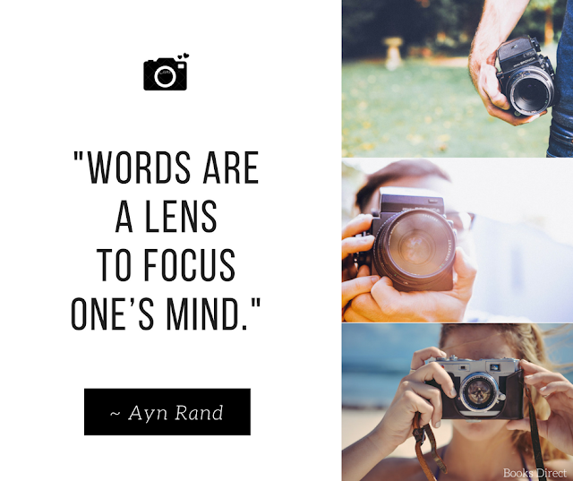 """Words are a lens to focus one's mind."" ~ Ayn Rand"