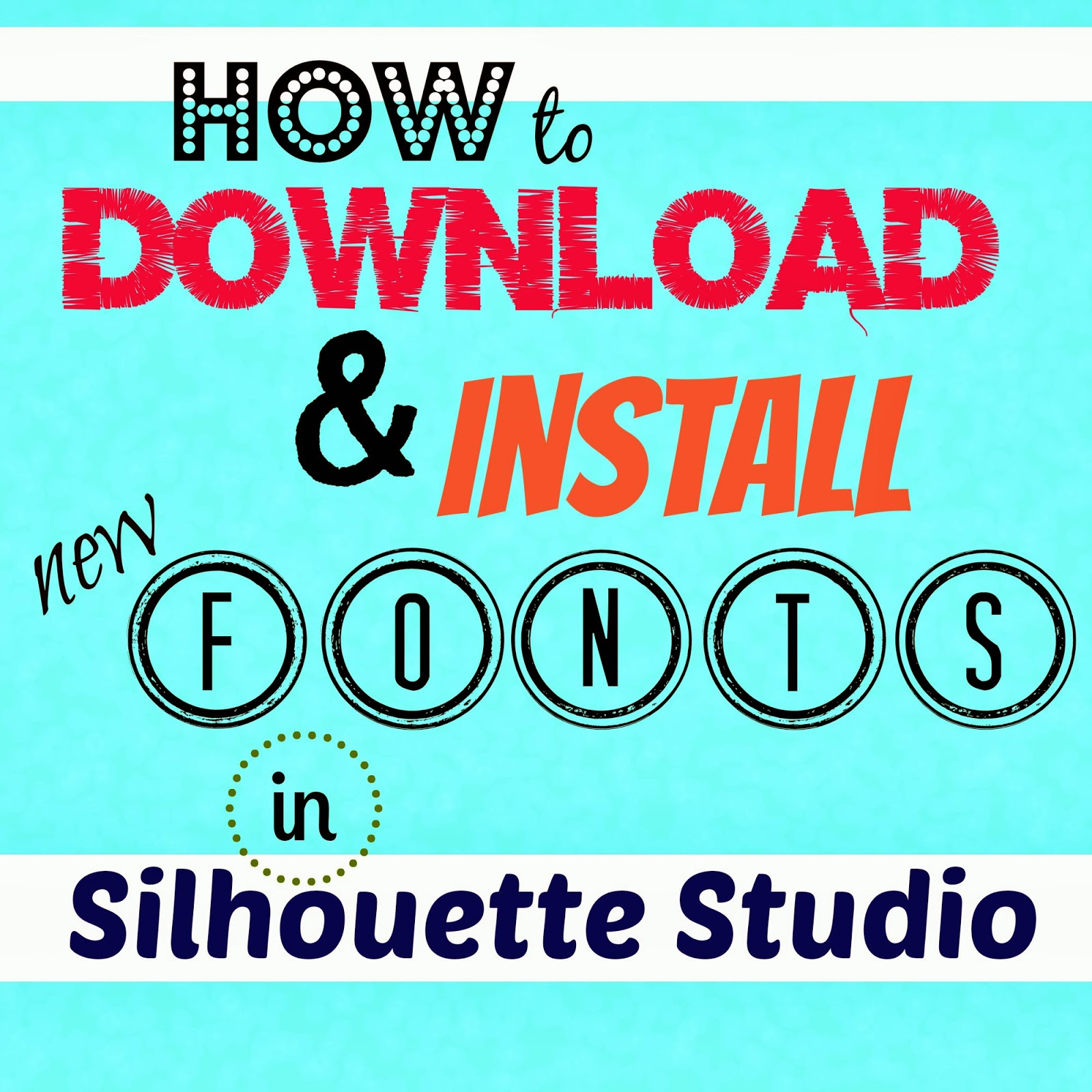 Silhouette, fonts, download, Silhouette tutorial, Silhouette Studio