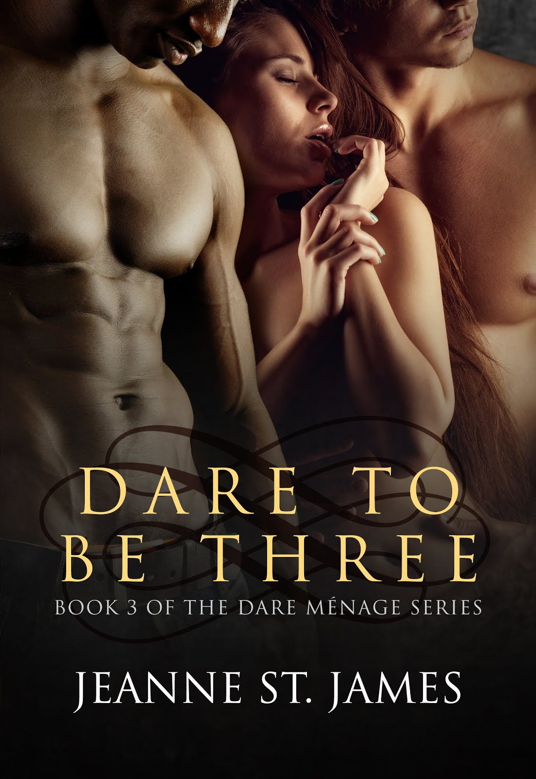 Dare to be Three (The Dare Menage Series, Bk 3)