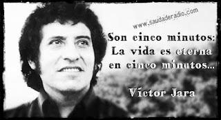 """""""Son cinco minutos. la vida es eterna en cinco minutos."""" Víctor Jara - Te recuerdo Amanda"""