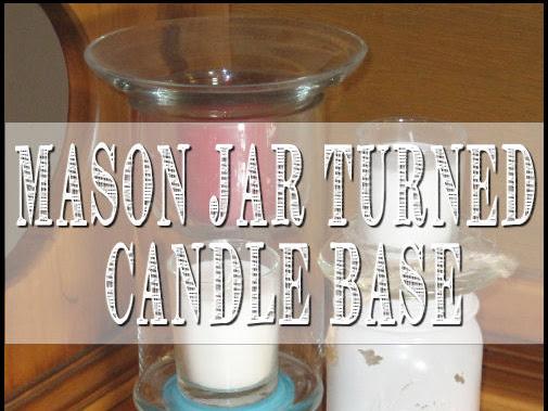 DIY using Mason Jars as Candle Base or Vase using spray paint
