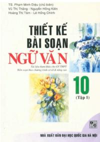 Thiết Kế Bài Soạn Ngữ Văn 10 Tập 1 - Phạm Minh Diệu