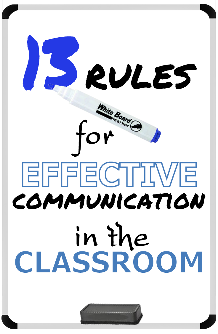http://createdforlearning.blogspot.com/2014/08/13-rules-for-effective-communication-in_18.html
