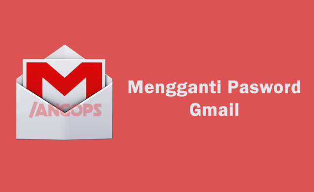 cara-ganti-password-akun-gmail-angop