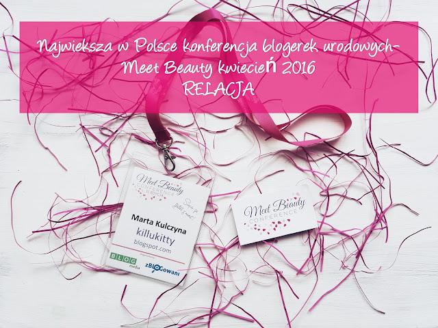 Meet Beauty Conference- najwieksza w Polsce konferencja dla blogerek urodowych | Mój udzial, relacja, duzo zdjec i upominki