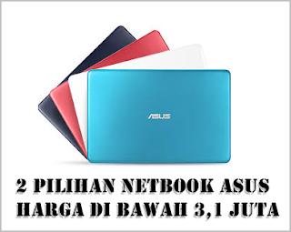 Dua Pilihan Netbook Asus 11.6 Harga Dibawah 3,1 Juta
