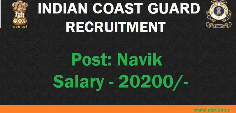 Indian Coast Guard Application form, Coast Guard Jobs, Latest Government jobs