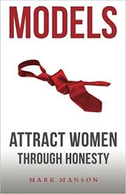 Models A Comprehensive Guide to Attracting Women By Mark Manson complete book free download.