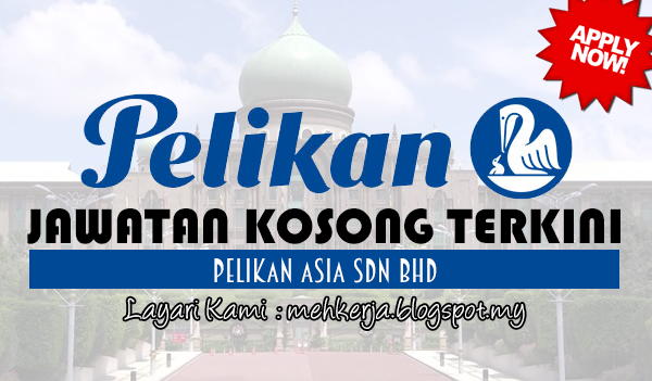 Jawatan Kosong Terkini 2017 di Pelikan Asia Sdn Bhd