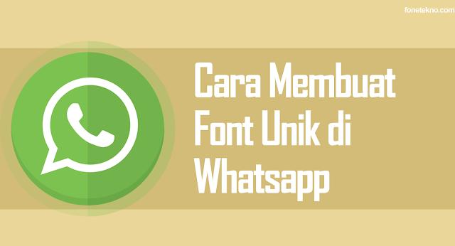 Cara Membuat Bentuk Huruf atau Font Keren dan Unik di Whatsapp