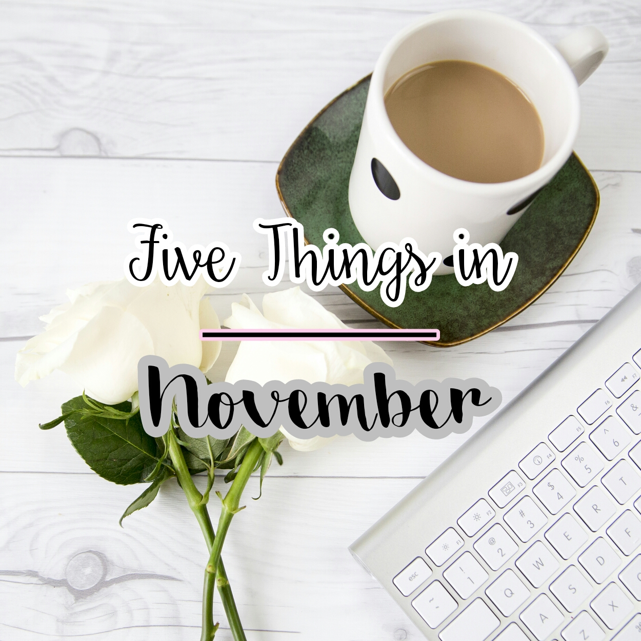 five things in november