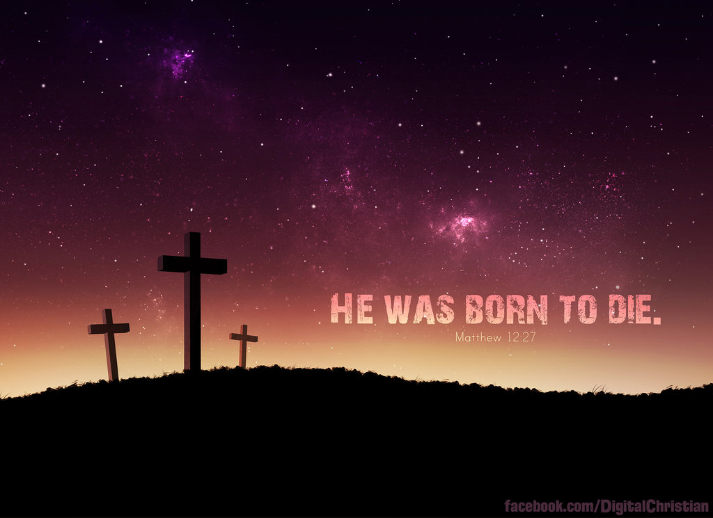 Traditional Values from an Untraditional Mind: Jesus: Born with Death in Mind