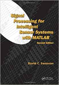 Download Signal Processing for Intelligent Sensor Systems with MATLAB PDF free