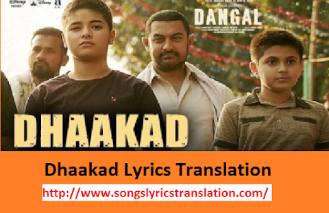 धाकड़ Dhaakad Lyrics Translation Hindi English | Dangal  - Raftaar