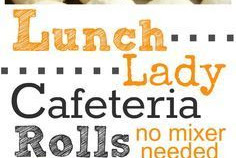 LUNCH LADY CAFETERIA ROLLS {STEP BY STEP PICTURES AND INSTRUCTIONS….NO MIXER NEEDED}