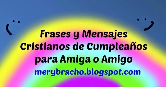 Mensajes De Feliz Aniversario Cristiano: Frases Y Mensajes Cristianos De Cumpleaños Para Amiga O
