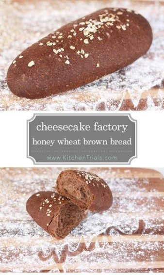 Cheesecake Factory's Honey Wheat Brown Bread