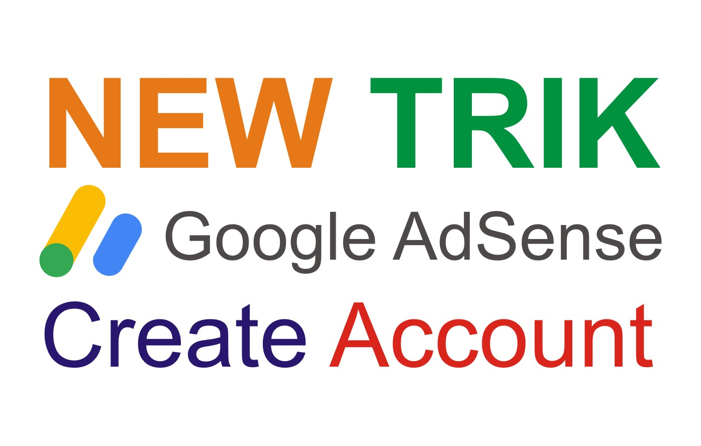 Gambar tulisan new trik google adsense Create Account