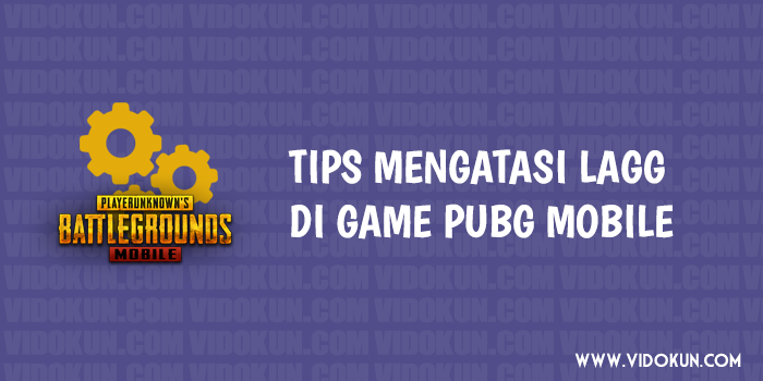Tips Bermain PUBG Mobile Anti Ngelagg !!