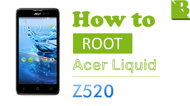 How To Root Acer Liquid Z520 And Install Custom Recovery