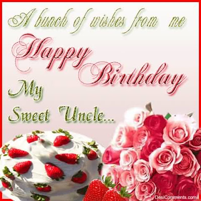 Happy Birthday wishes quotes for uncle: a bunch of wishes from me happy birthday my sweet uncle
