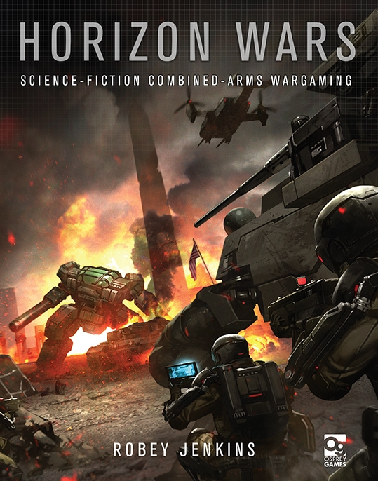 Osprey Games: Horizon Wars: Science-Fiction Combined-Arms Wargaming Book