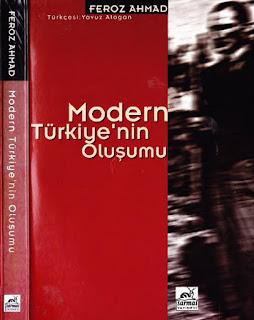 Feroz Ahmad - Modern Türkiye'nin Oluşumu