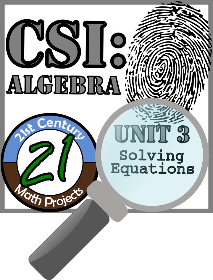 CSI: Algebra - STEM Project - Unit 3 - Solving Equations ...