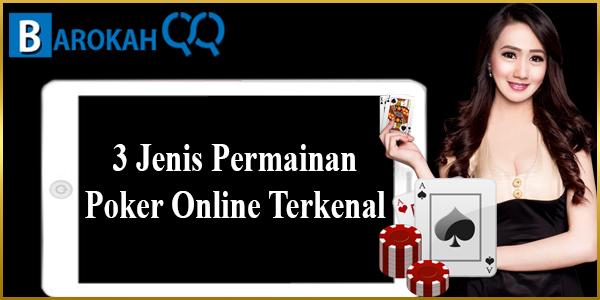 3 Jenis Permainan Poker Online Terkenal