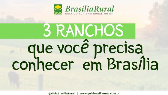 Turismo: Brasília Rural 3 ranchos que você precisa conhecer em Brasília