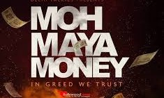 Moh Maya Money 2016 Hindi Movie Watch Online