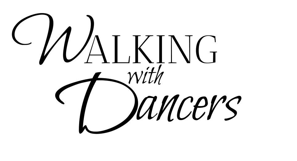 Walking with Dancers