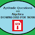 QUANTITATIVE APTITUDE (ALGEBRA) QUESTIONS AND ANSWERS WITH EXPLANATION PDF DOWNLOAD
