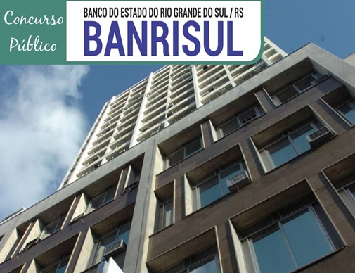 edital Banrisul concurso oferece 200 vagas para escriturário no RS