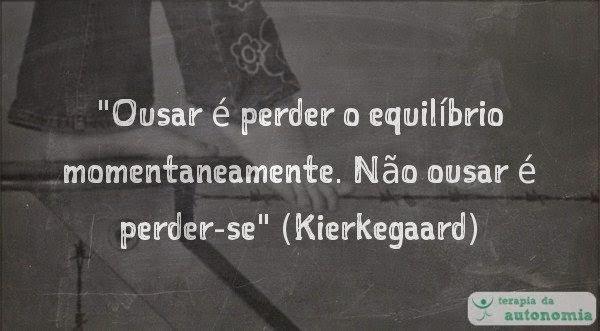 Kierkegaard - Não ousar é perder-se