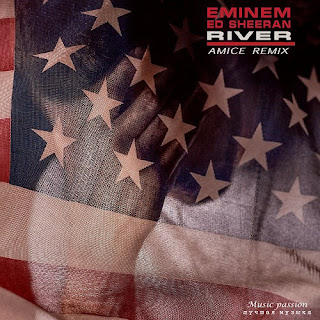 Eminem ft. Ed Sheeran - River (Amice Remix) + 12