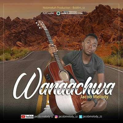 Download Mp3 | Jacob Melody - Wanaachwa