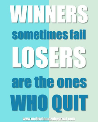 "Motivational Pictures Quotes, Facebook Page, MotivateAmazeBeGREAT, Inspirational Quotes, Motivation, Quotations, Inspiring Pictures, Success, Quotes About Life, Life Hack: ""WINNERS sometimes fail. LOSERS are the ones WHO QUIT."""