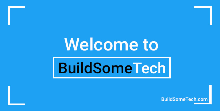 Welcome to BuildSomeTech
