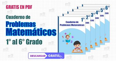 Cuaderno de Problemas Matemáticos 1° al 6° Grado