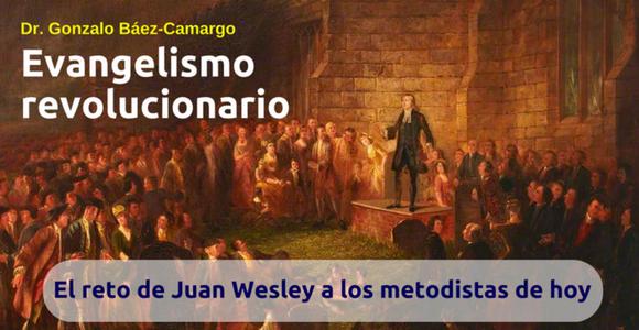 Evangelismo revolucionario - Gonzalo Báez Camargo