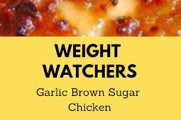 Weigt watchers Garlic Brown Sugar Chicken