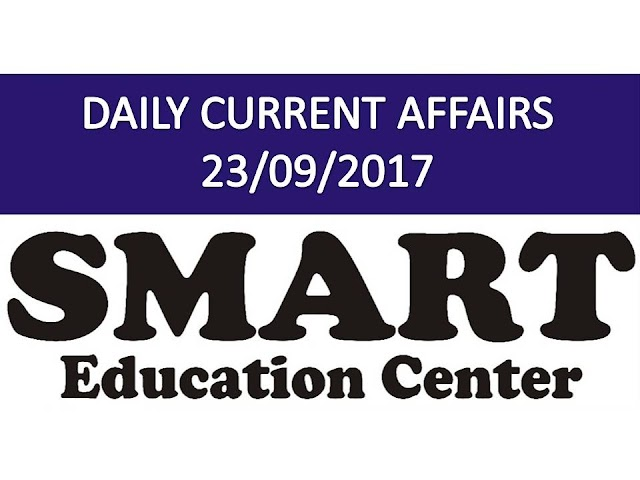 DAILY CURRENT AFFAIRS 23/09/2017 BY SMART EDUCATION CENTER GANDHINAGAR